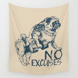 NO EXCUSES Wall Tapestry