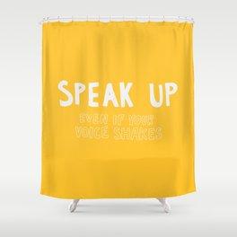 Speak Up Shower Curtain