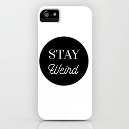 Minimalist Black and White Stay Weird Print iPhone Case