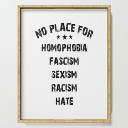 no place for racism sexism hate fascism Serving Tray