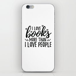 I love books more than people (Black) iPhone Skin