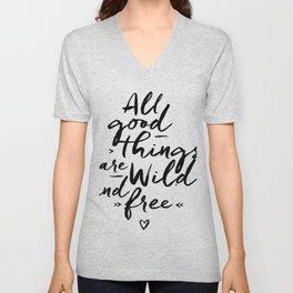 All good Things... Unisex V-Neck