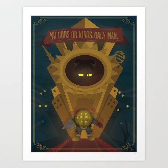 Rapture: No Gods or Kings. Only Man. (BioShock) Art Print