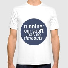 Our Sport Has No Timeouts.  Mens Fitted Tee White MEDIUM