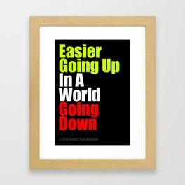 2010 - Easier Going Up In A World Going Down (Black) Framed Art Print