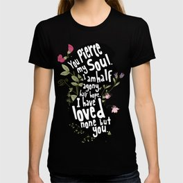 You Pierce My Soul - Jane Austen T-shirt