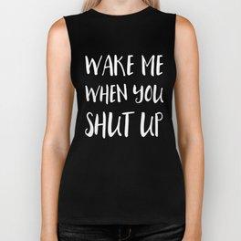 Wake Me When You Shut Up Biker Tank