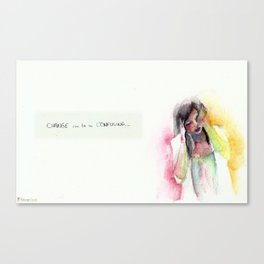 CHANGE can be so CONFUSING Canvas Print