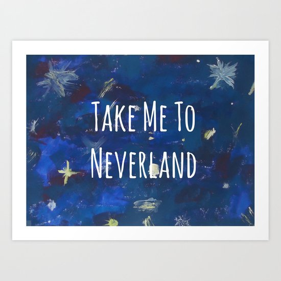Take Me To Neverland | Galaxy Art Print