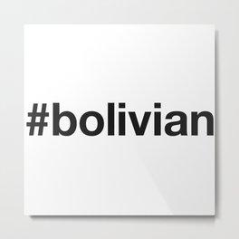 BOLIVIA Metal Print