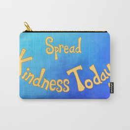 Spread Kindness Today Carry-All Pouch