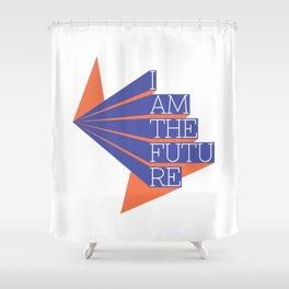 """""""I AM THE FUTURE"""" Next Generation Statement (Gen. 2) Shower Curtain"""