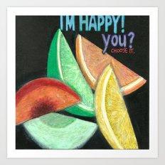 I'm Happy. You? Art Print
