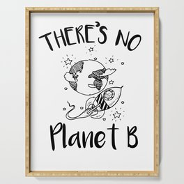 "Earth day ""There is no planet B"" Enviromental Serving Tray"