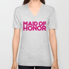 Maid of Honor Wedding Artwork - Hot Pink  Unisex V-Neck