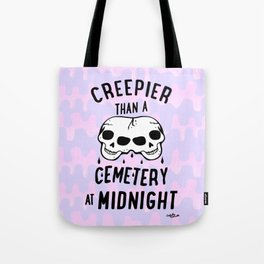 Creepier Than A Cemetery at Midnight Tote Bag