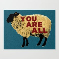 You Are All Sheep! Canvas Print