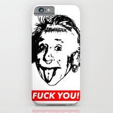 Albert Einstein. Rebel: F**k You! Slim Case iPhone 6s