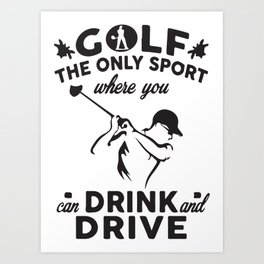 Golf The Only Sport Art Print