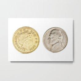 Pound and Quarter Dollar Metal Print