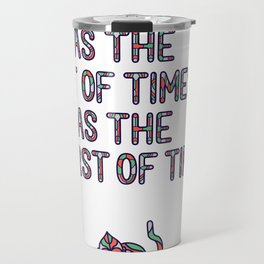 It Was The Best of Times, It Was The Blurst of Times? Travel Mug