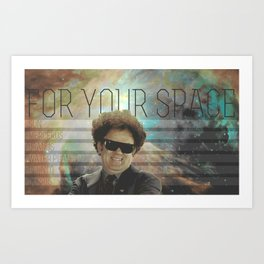 For Your Space! Art Print