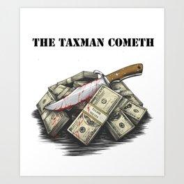 The Taxman cometh Art Print