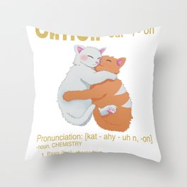 """""""Cation"""" Funny Chemistry Cat Pun Science Gift Throw Pillow"""
