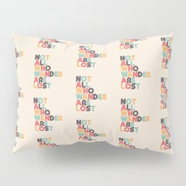 Not All Who Wander Are Lost Typography - Retro Rainbow Pillow Sham