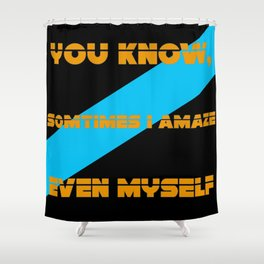 I amaze even myself SW quote Shower Curtain