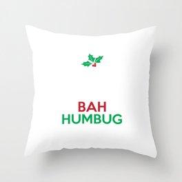 Keep Calm And Bah Humbug Mistletoe Scrooge Sarcastic Christmas Humor Gift Pun Design Throw Pillow