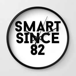 Smart Since 82 Wall Clock