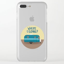 Where Are We Going Clear iPhone Case