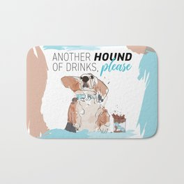 ANOTHER HOUND OF DRINKS, PLEASE Bath Mat