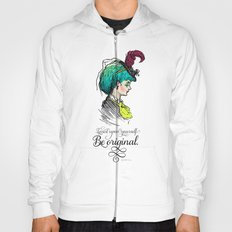 Be original. Hoody