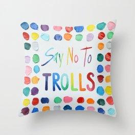 Say No to Trolls Throw Pillow