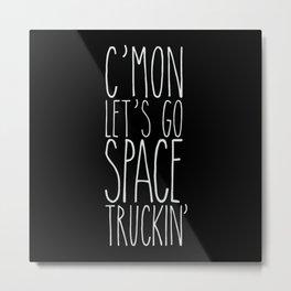 space truckin' Metal Print
