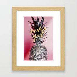 Never quit Framed Art Print