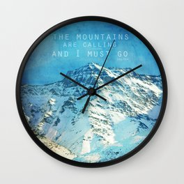 Adventure. The mountains are calling, and I must go. John Muir. Wall Clock