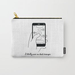 I Save All Our Text Messages Carry-All Pouch