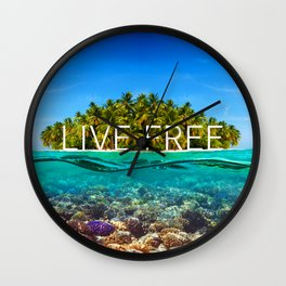 Positive tropical motivation: Live free #6 Wall Clock