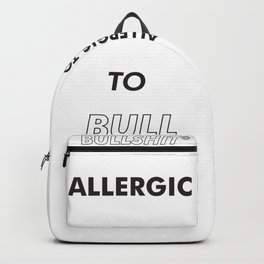 Allergic to bullshit - Poster Print #tumblr Backpack