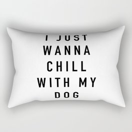 Chill With My Dog Rectangular Pillow