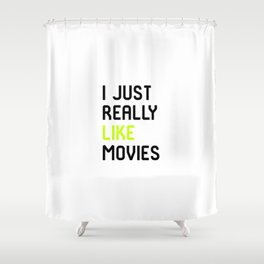I Just Really Like Movies Film School Shower Curtain