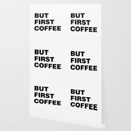 But First Coffee Wallpaper