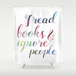 Reading books, ignoring people Shower Curtain