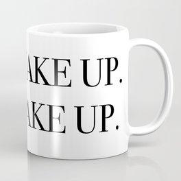 Wake up. Make up. Coffee Mug