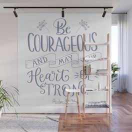 Be Courageous Wall Mural