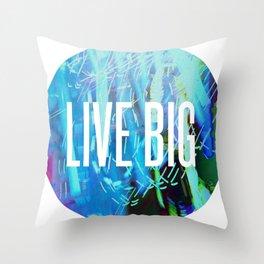 LIVE BIG Throw Pillow