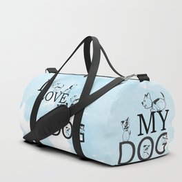 I LOVE MY DOG Duffle Bag